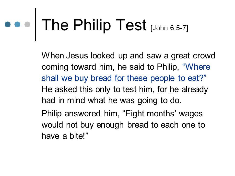 The Philip Test [John 6:5-7]